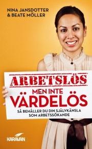 Beate Möller har tillsammans med Nina Jansdotter skrivit boken Arbetslös men inte värdelös